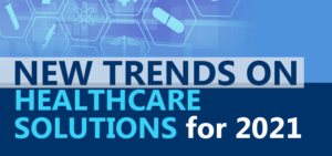 New Trends on healthcare solutions for 2021