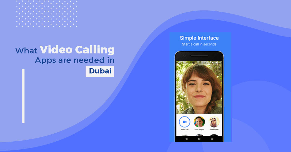 What Video Calling Apps are needed in Dubai