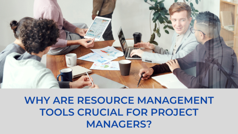 Why are Resource Management Tools Crucial for Project Managers?