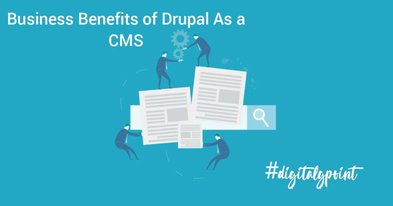 Business Benefits of Drupal As A CMS