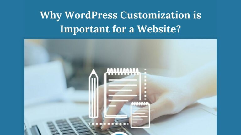 Why WordPress Customization is Important for a Website?