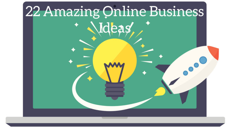 22 Amazing Online Business Ideas for To-Be Entrepreneurs