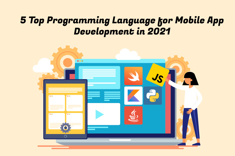 5 Top Programming Language for Mobile App Development in 2021