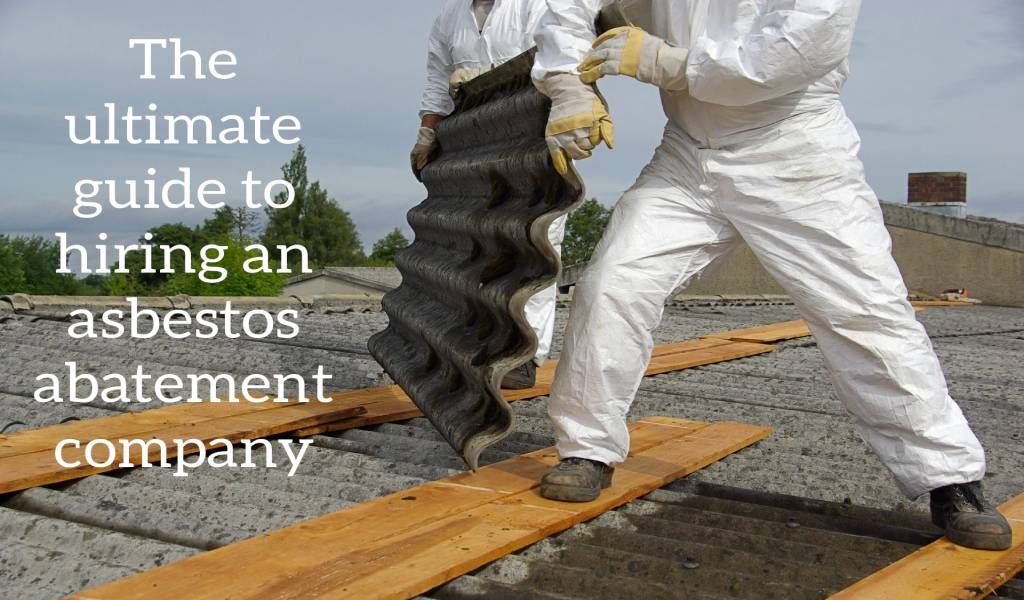 The Ultimate Guide to Hiring an Asbestos Abatement Company