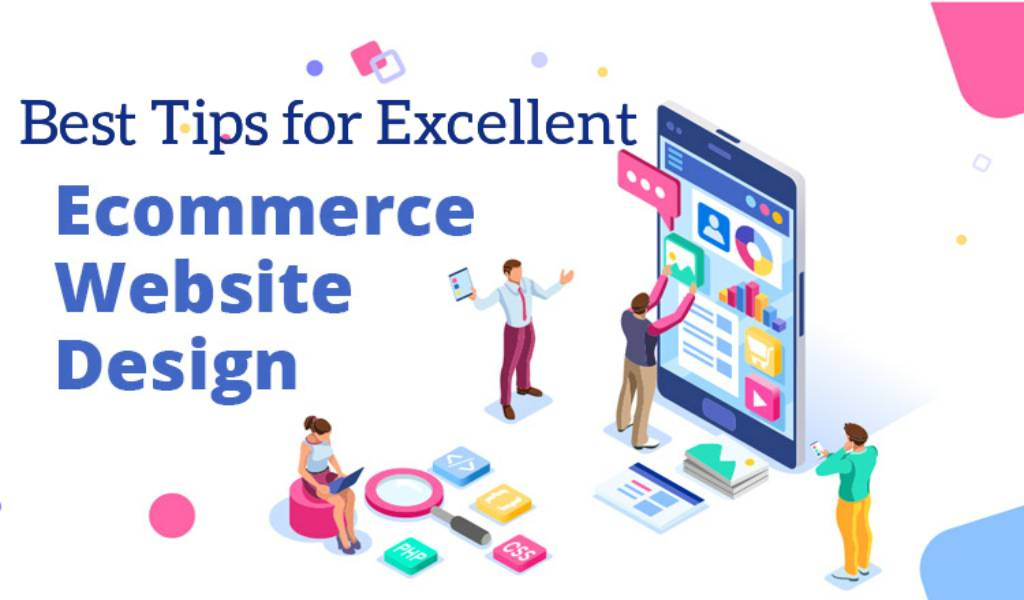 Best Tips for Excellent E-commerce Website Design