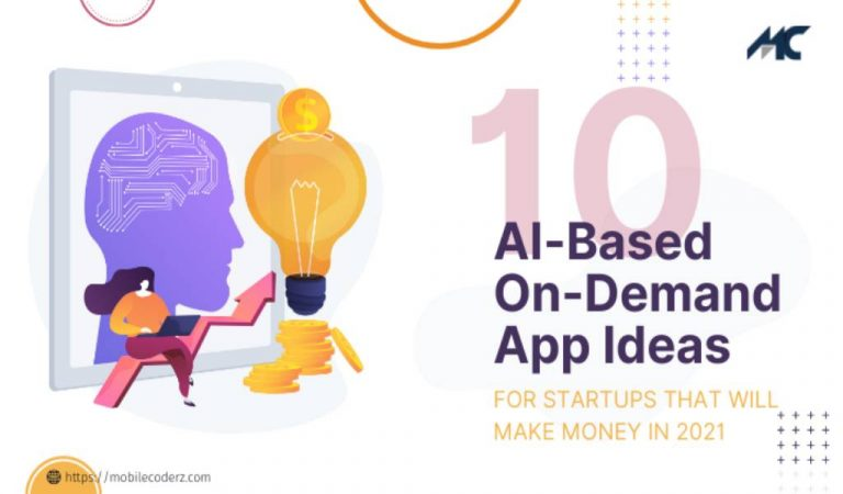 Top 10 AI-Based On-Demand App Ideas For Startups